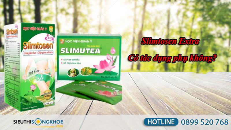 slimtosen extra có tác dụng phụ không