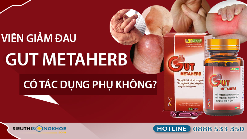 viên giảm đau gut metaherb có tác dụng phụ không